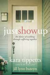 Just Show Up by Karen Tippetts