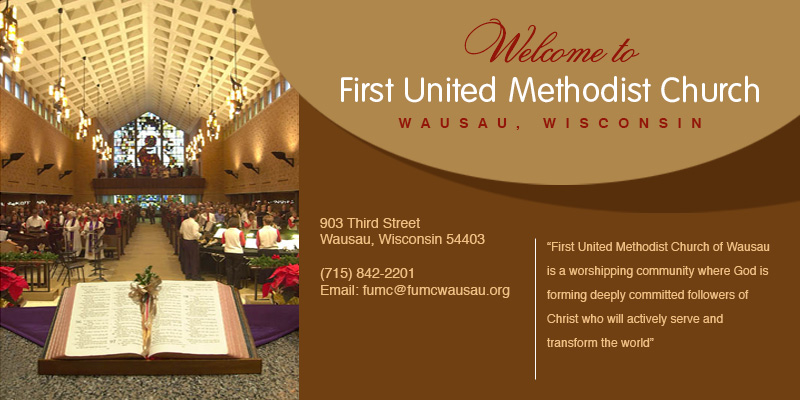 First United Methodist Church - Wausau, Wisconsin